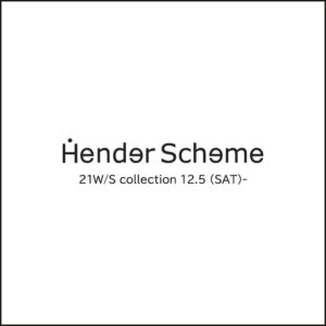 Hender Scheme , 2021 W/S collection 12.5- Launch